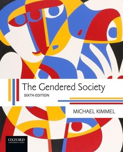 Gendered Society, by Kimmel, 6th Edition 9780190260316