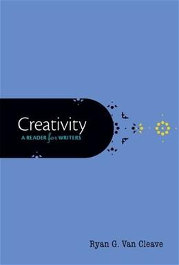 Creativity: A Reader for Writers, by Cleave 9780190279929