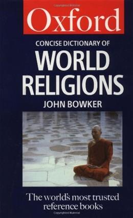 The Concise Oxford Dictionary of World Religions (Oxford Paperback Reference) 9780192800947