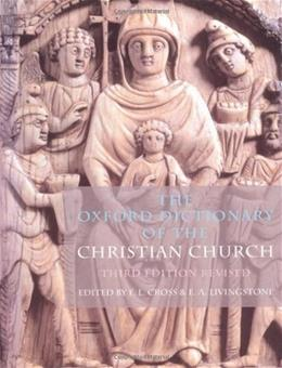 Oxford Dictionary of the Christian Church, by Frank, 3rd Edition 9780192802903