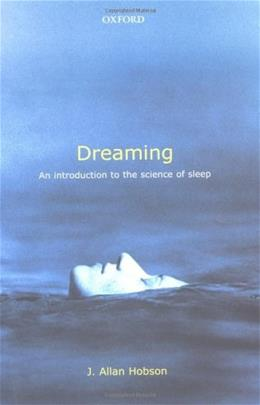 Dreaming: An Introduction to the Science of Sleep, by Hobson 9780192803047