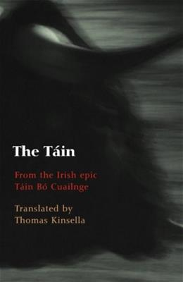 Tain: Translated from the Irish Epic Tain Bo Cuailnge, by Kinsella 9780192803733