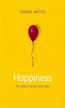 Happiness: The Science behind Your Smile, by Nettle 9780192805591