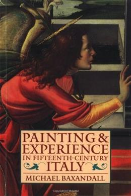 Painting and Experience in 15th Century Italy, by Baxandall, 2nd Edition 9780192821447