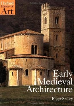 Early Medieval Architecture, by Stalley 9780192842237