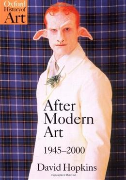 After Modern Art 1945-2000, by Hopkins 9780192842343