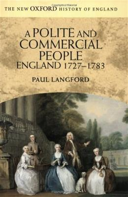 Polite and Commercial People: England 1727-1783, by Langford 9780192852533