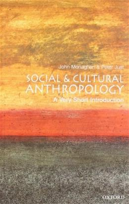 Social and Cultural Anthropology: A Very Short Introduction, by Monaghan 9780192853462