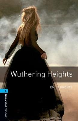 Oxford Bookworms Library: Wuthering Heights: Level 5: 1,800 Word Vocabulary (Oxford Bookworms, Stage 5) 9780194237611