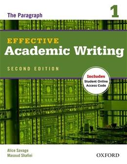 Effective Academic Writing 1, by Savage, 2nd Edition, Worktext 9780194323468