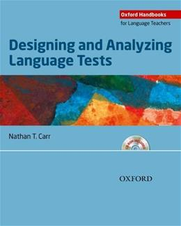 Designing and Analyzing Language Tests, by Carr BK w/CD 9780194422970