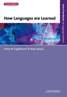 How Languages are Learned 4e (Oxford Handbooks for Language Teachers) 9780194541268