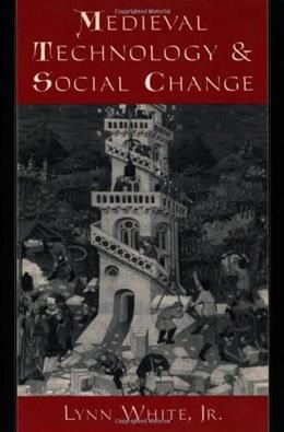 Medieval Technology and Social Change, by White 9780195002669