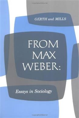 From Max Weber: Essays in Sociology, by Gerth 9780195004625