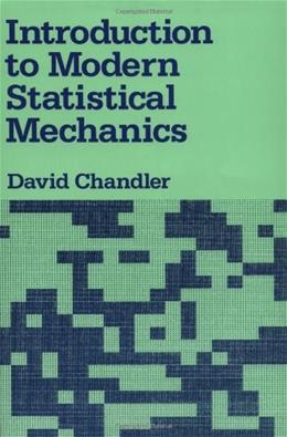 Introduction to Modern Statistical Mechanics, by Chandler 9780195042771