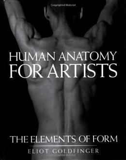 Human Anatomy for Artists: The Elements of Form, by Goldfinger 9780195052060