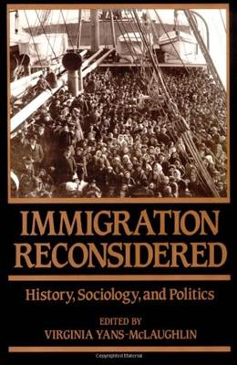 Immigration Reconsidered: History, Sociology, and Politics 9780195055115