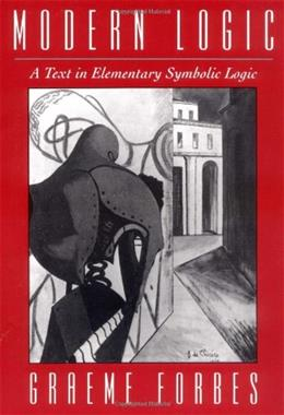 Modern Logic: A Text in Elementary Symbolic Logic, by Forbes 9780195080292