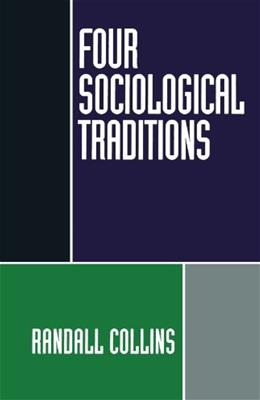 4 Sociological Traditions, by Collins 9780195082081