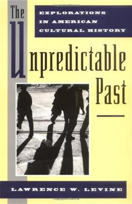 Unpredictable Past: Explorations in American Cultural History, by Levine 9780195082975