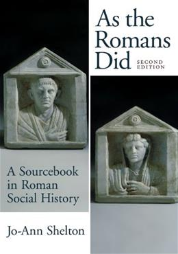 As the Romans Did: A Sourcebook in Roman Social History, 2nd Edition 9780195089745