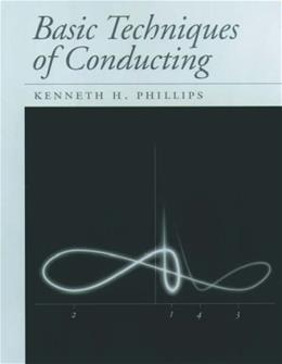 Basic Techniques of Conducting, by Phillips 9780195099379