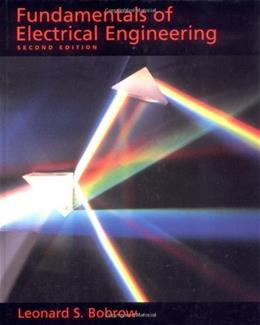 Fundamentals of Electrical Engineering, by Bobrow, 2nd Edition 9780195105094