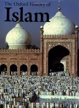 Oxford History of Islam, by Esposito 9780195107999