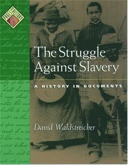 The Struggle against Slavery: A History in Documents (Pages from History) 1 9780195108507