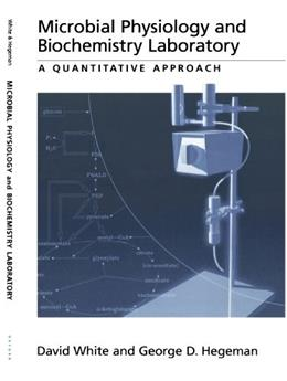 Microbial Physiology and Biochemistry Laboratory: A Quantitative Approach, by White 9780195113136
