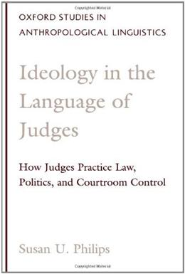 Ideology in the Language of Judges, by Philips 9780195113419