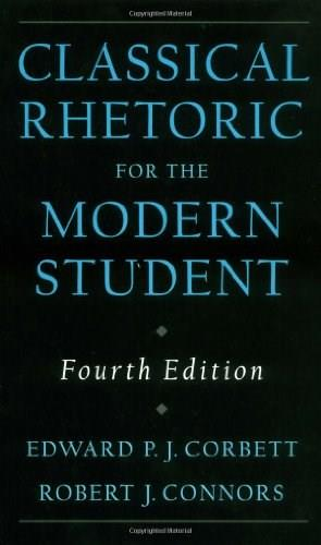Classical Rhetoric for the Modern Student, by Corbett, 4th Edition 9780195115420