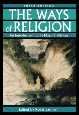 Ways of Religion: An Introduction to the Major Traditions, by Eastman, 3rd Edition 9780195118353
