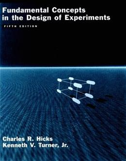 Fundamental Concepts in the Design of Experiments, by Hicks, 5th Edition 9780195122732