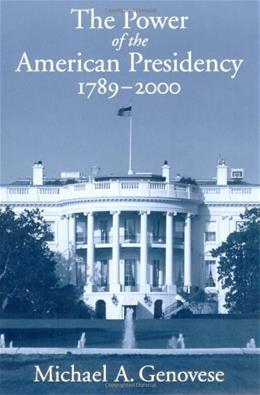 The Power of the American Presidency: 1789-2000 9780195125450