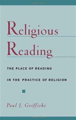 Religious Reading: The Place of Reading in the Practice of Religion, by Griffiths 9780195125771