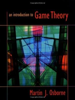 Introduction to Game Theory, by Osborne 9780195128956