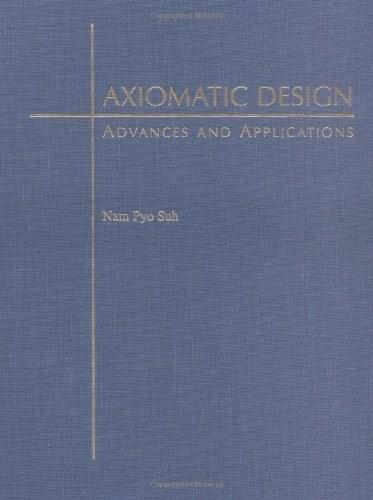 Axiomatic Design: Advances and Applications, by Suh 9780195134667