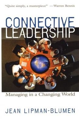 Connective Leadership: Managing in a Changing World, by Lipman-Blumen 9780195134698