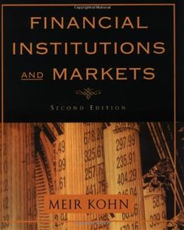Financial Institutions and Markets, by Kohn, 2nd Edition 9780195134728
