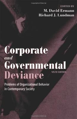 Corporate and Governmental Deviance: Problems of Organizational Behavior in Contemporary Society, by Ermann, 6th Edition 9780195135299