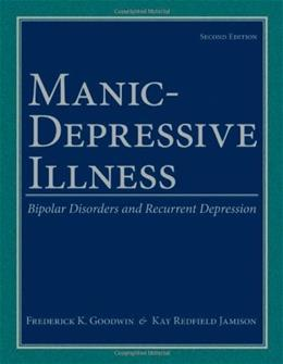 Manic-Depressive Illness: Bipolar Disorders and Recurrent Depression, by Goodwin, 2nd Edition 9780195135794