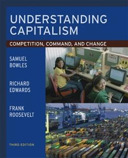Understanding Capitalism: Competition, Command, and Change, by Bowles, 3rd Edition 9780195138658