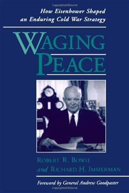 Waging Peace: How Eisenhower Shaped an Enduring Cold War Strategy 9780195140484