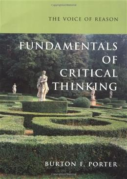 Voice of Reason: Fundamentals of Critical Thinking, by Porter 9780195141221