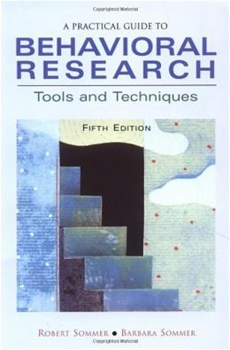 Practical Guide to Behavioral Research: Tools and Techniques, by Sommer, 5th Edition 9780195142099