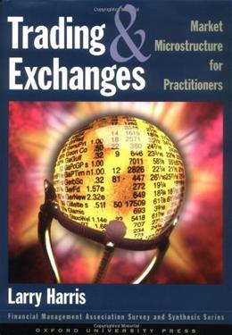 Trading and Exchanges: Market Microstructure for Practitioners, by Harris 9780195144703