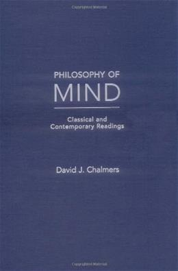 Philosophy of Mind: Classical and Contemporary Readings, by Chalmers 9780195145809