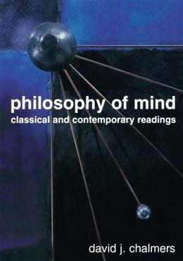 Philosophy of Mind: Classical and Contemporary Readings, by Chalmers 9780195145816