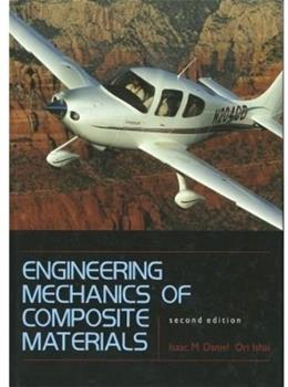 Engineering Mechanics of Composite Materials, by Daniel, 2nd Edition 9780195150971